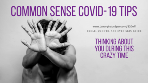 common Sense COVID-19 Novel coranavirus Safety, tips, and guides, how to survice the Corona Virus in 2020 clear and even skin products for black women