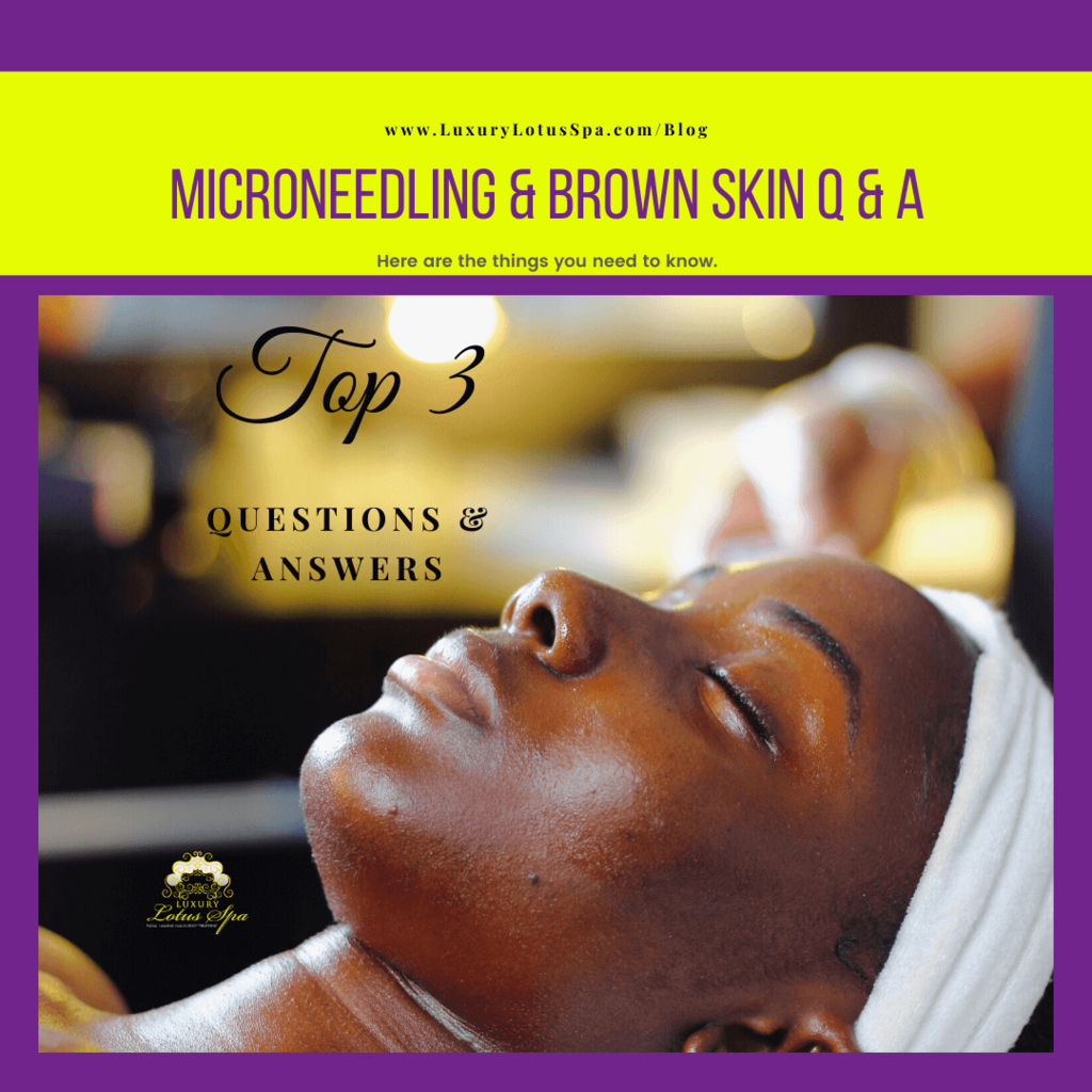 Micro-needling and Brown Skin, Micro-needling and Brown Skin Question & Answer