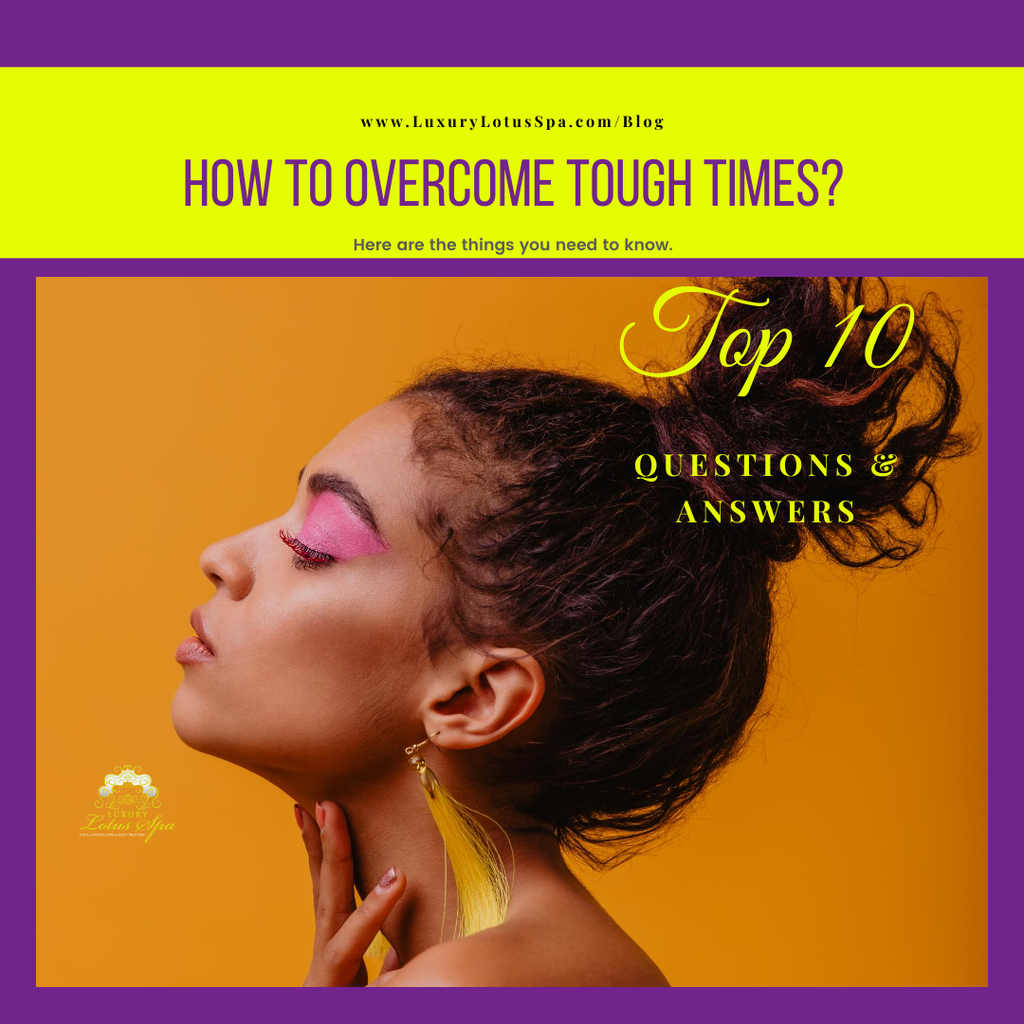 How to overcome tough times?